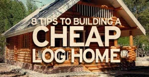 8 Tips To Building A Cheap Log Cabin